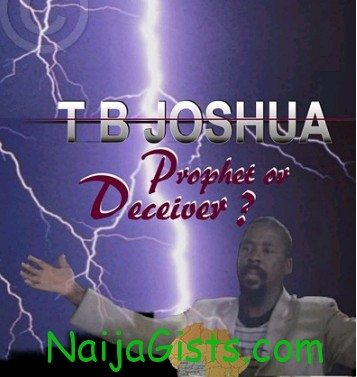 tb joshua is a false prophet  in nigeria