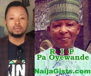 nollywood actor loses dad tuesday