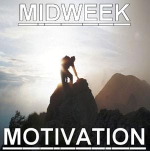 midweek motivation