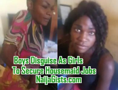 boys disguise girls secure housemaid jobs