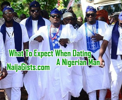 what to expect when dating a nigerian man