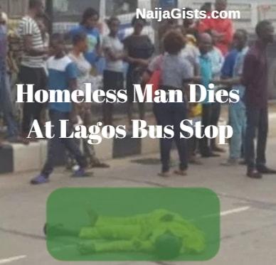 homeless man dies lagos bus stop