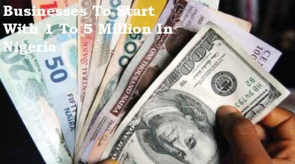 businesses start with one five million nigeria