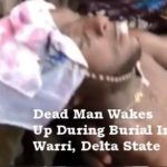 dead man wakes up during burial warri delta state