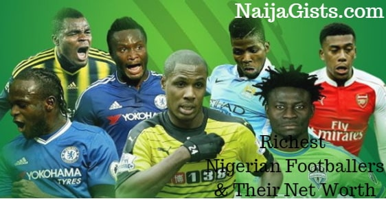 richest nigerian footballers world 2018 net worth