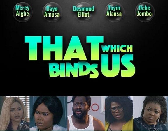 that which binds us nigerian movie