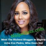uche eze pedro richest blogger in nigeria