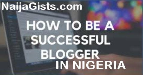 How To Become A Successful Blogger In Nigeria