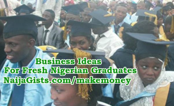 business ideas nigerian graduates