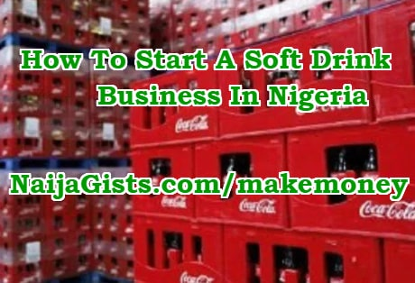 how to start a soft drink business nigeria