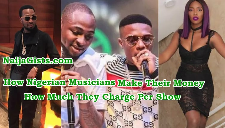 how nigerian musicians make money much charge show