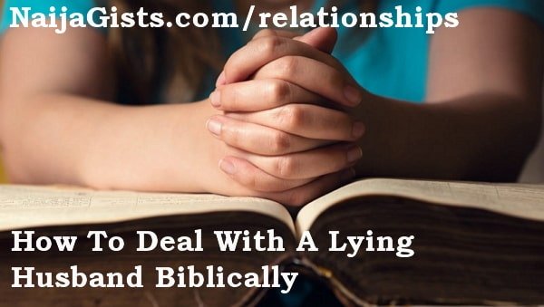 how to deal lying cheating husband biblically