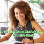 How To Recharge After You Have Lost Your Motivation & Drive