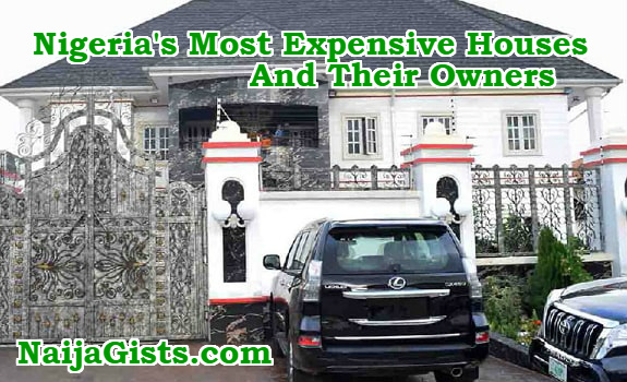 nigeria most expensive houses owners