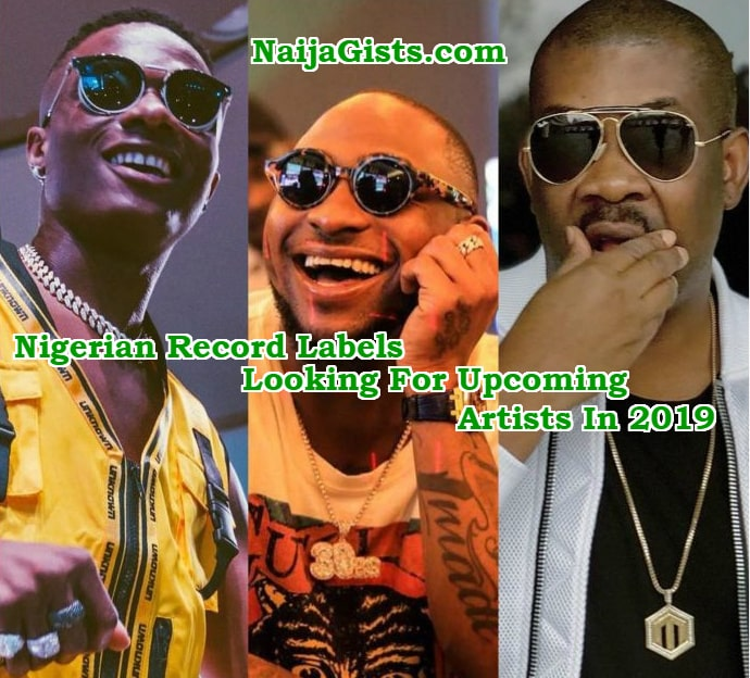 nigerian record labels looking upcoming artists 2019