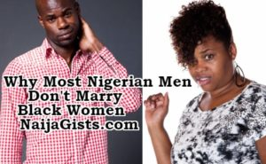 Why Nigerian Men Date But Don't Marry Black, African American Women... Their Attitude Problem That Turns Men Off