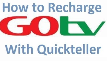 How To Recharge GOtv Using quick teller