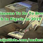 businesses to do to become rich in nigeria 2019