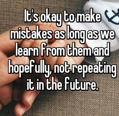 Learn From Your Mistakes Move On Its Ok To Make Mistakes As Long