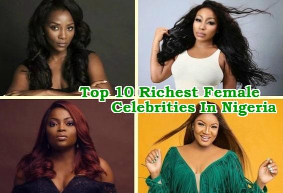 top 10 richest female celebrities nigeria