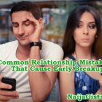 Common Relationship Mistakes That Cause Early Breakups