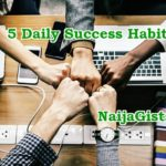 5 Daily Success Habits You Need To Cultivate In 2019!!