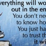 Have Faith That Everything Will Work Out For The Best