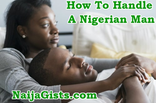 how to deal handle nigerian man
