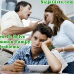 How To Solve Family Problems And Conflicts..Common Family Problems Causes & Solutions