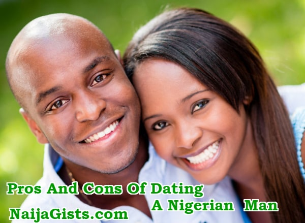 pros cons of dating nigerian man
