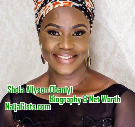 sholla allyson obaniyi biography net worth