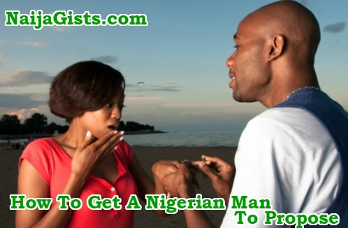 how to make nigerian man propose