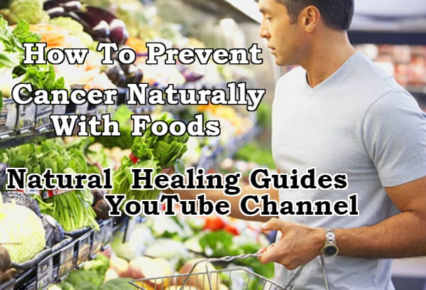 how to prevent cancer naturally with foods before it starts