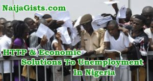 HTTP And Economic Solutions To Poverty And Unemployment In Nigeria