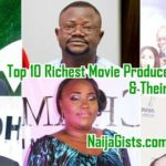top 10 richest movie producers in nigeria 2019