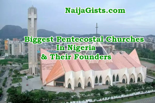 top 30 biggest pentecostal churches nigeria founders