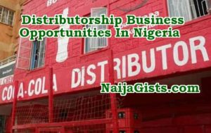 Distributorship Business Opportunities In Nigeria: Companies That Need Distributors In Nigeria