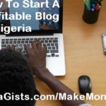 How To Start Fashion & Music Blog Nigeria (Step By Step Guide)