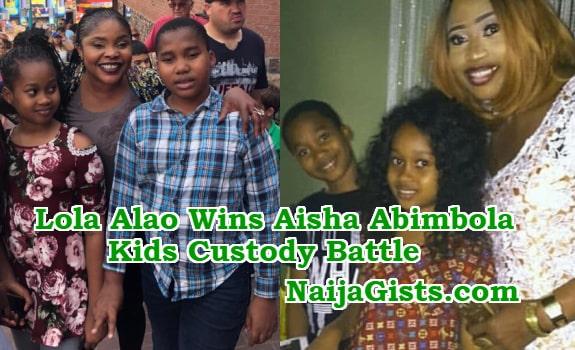 lola alao win aisha abimbola kids custody battle