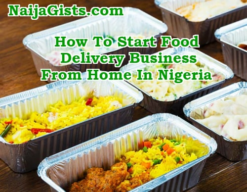 how to start food delivery business in nigeria