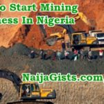 How To Start Gold Mining Business In Nigeria (Guide To Starting Gold Mine Exploration Company In Africa)