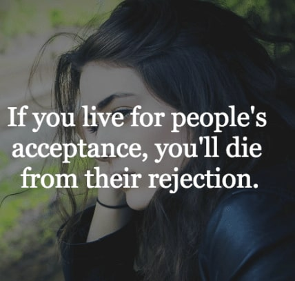 if you live for people acceptance quotes