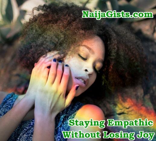 staying empathic without losing joy
