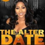 the alter date nollywood movie