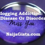 Let's Talk About Blogging Addiction: Are You Addicted To Blogging?...Read My Story