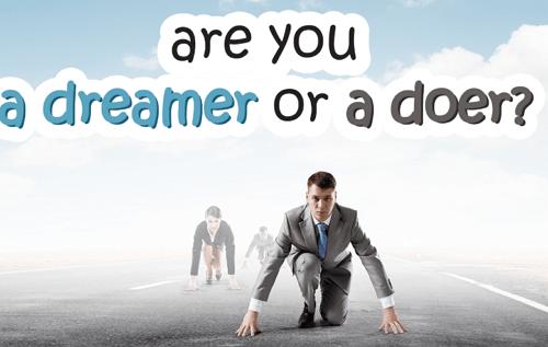 dreamers vs doers
