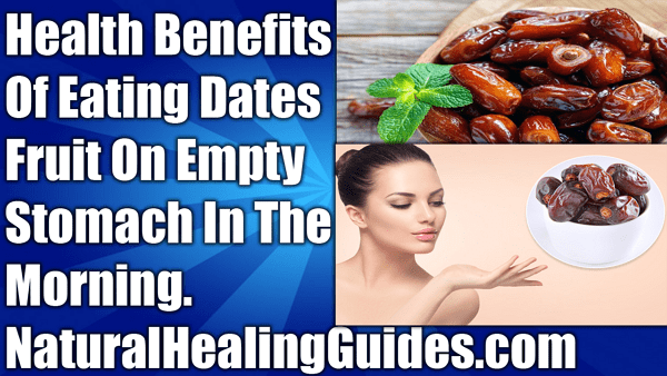 health benefits eating dates fruit empty stomach morning