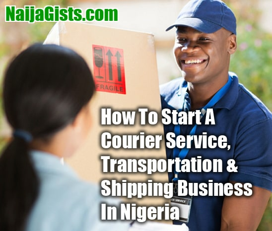 how to start courier service transportation shipping business nigeria