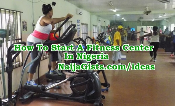 how to start gym centre fitness business nigeria