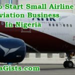 How To Start A Small Airline Company, Aviation Business In Nigeria